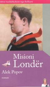 Misioni Londer, trans. Milena Selimi, Poetika & Ideart, Tirana, 2011