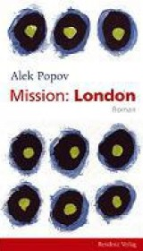 Mission London, Rezidenz Verlag, trans. Alexander Sitzman, 2006