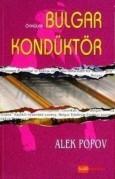 Bolgar Konduktor (stories), Turkish, trans. Hasine Sen, Hitkitab, Istanbul, 2007