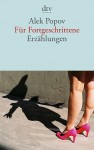 Fur Fortgeschrittene ( For Advanced, short stories) dtv, trans. Alexander Sitzman, Residenz Verlag, 2012