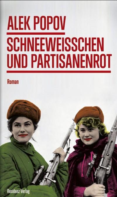Schneeweisschen und Partisanenrot, Residenz Verlag, Wien, 2014